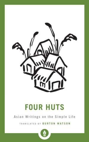 Four Huts de Burton Watson
