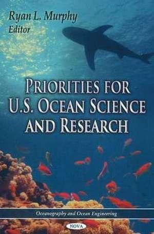 Priorities for U.S. Ocean Science & Research de Ryan L. Murphy