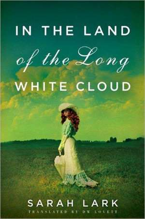 In the Land of the Long White Cloud de Sarah Lark