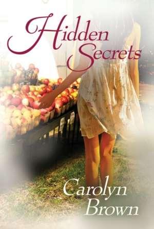 Hidden Secrets de Carolyn Brown