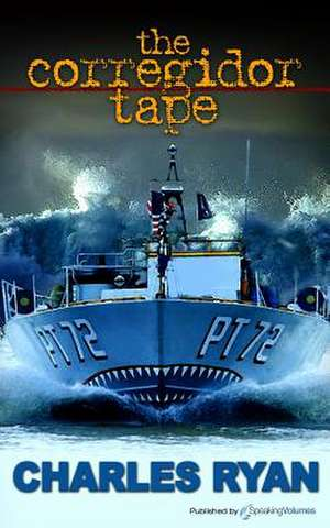 The Corregidor Tape:  Recon Force de Charles Ryan