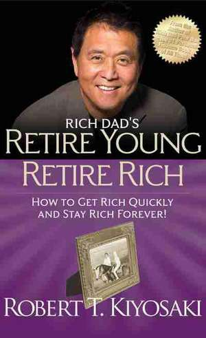 Retire Young Retire Rich de Robert Kiyosaki