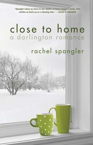 Close to Home de Rachel Spangler