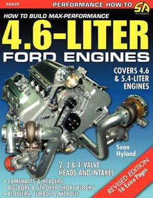 How to Build Max-Performance 4.6-Liter Ford Engines de Sean Hyland