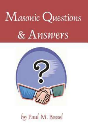 Masonic Questions and Answers:  A Breslin Family Tale of the Supernatural de Paul M. Bessel