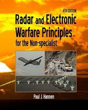 Radar and Electronic Warfare Principles for the Non-Specialist de Paul J. Hannen