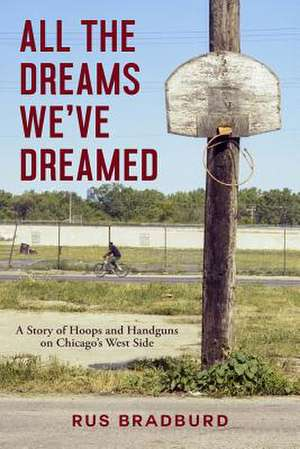 All the Dreams We've Dreamed de Rus Bradburd