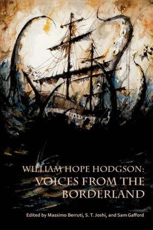 William Hope Hodgson:  Voices from the Borderland de Massimo Berruti