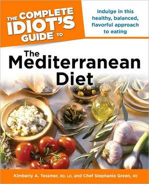 The Complete Idiot's Guide to the Mediterranean Diet de Kimberly A. Tessmer