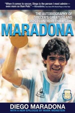 Maradona:  The Autobiography of Soccer's Greatest and Most Controversial Star de Diego Armando Maradona