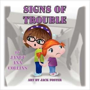 Signs of Trouble de Janet Ann Collins