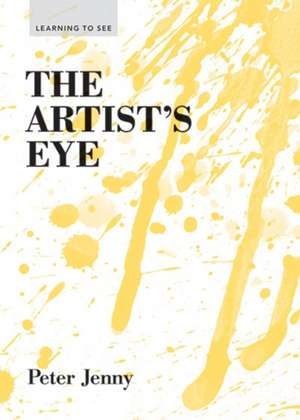 The Artist's Eye:  Mastering the Language of Buildings and Cities de Peter Jenny