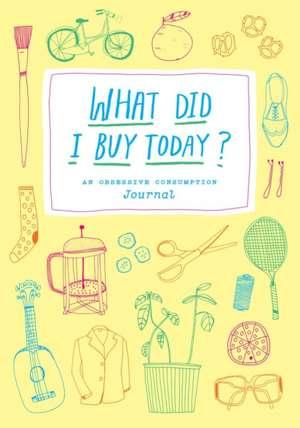 What Did I Buy Today? de Kate Bingaman-Burt