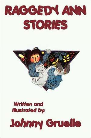 Raggedy Ann Stories - Illustrated de Johnny Gruelle