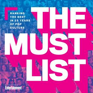 The Must List: Ranking the Best in 25 Years of Pop Culture de The Editors of Entertainment Weekly