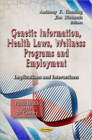 Genetic Information, Health Laws, Wellness Programs and Employment