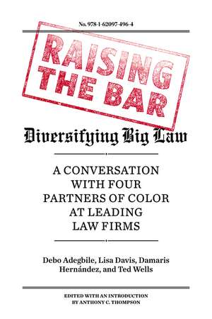 Raising The Bar: Diversifying Big Law de Lisa Davis