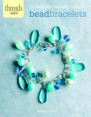Bead Bracelets de Susan Beal