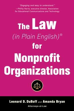 The Law (in Plain English) for Nonprofit Organizations de Leonard D. DuBoff