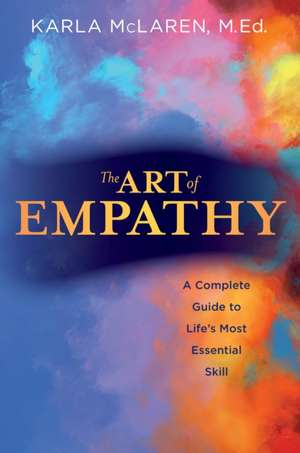 The Art of Empathy:  A Complete Guide to Life's Most Essential Skill de Karla McLaren
