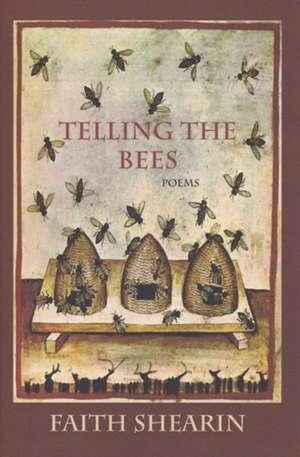 Telling the Bees de Faith Shearin