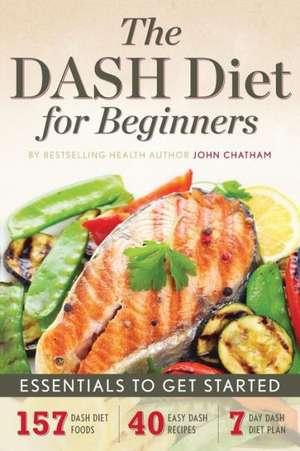 Dash Diet for Beginners de John Chatham