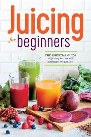 Juicing for Beginners de Rockridge Press