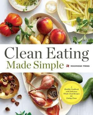 Clean Eating Made Simple de Rockridge Press