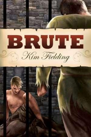 Brute de Kim Fielding