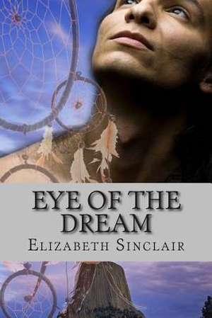 Eye of the Dream de Elizabeth Sinclair