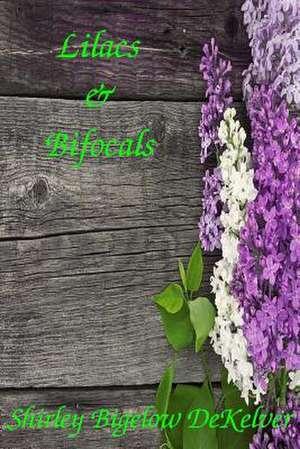 Lilacs & Bifocals de Shirley Bigelow Dekelver