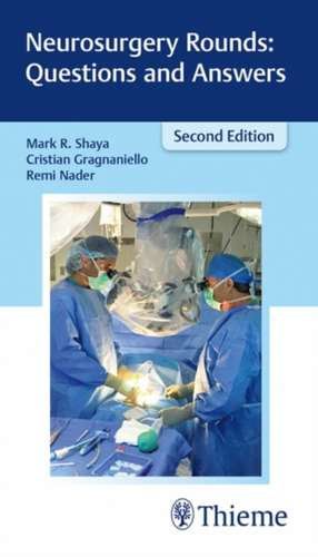 Neurosurgery Rounds: Questions and Answers de Shaya