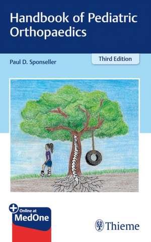 Handbook of Pediatric Orthopaedics de Paul D. Sponseller