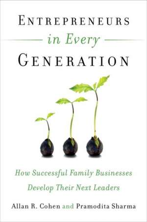 Entrepreneurs in Every Generation: How Successful Family Businesses Develop Their Next Leaders