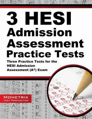 3 HESI Admission Assessment Practice Tests