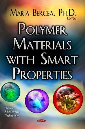 Polymer Materials with Smart Properties de Maria Bercea
