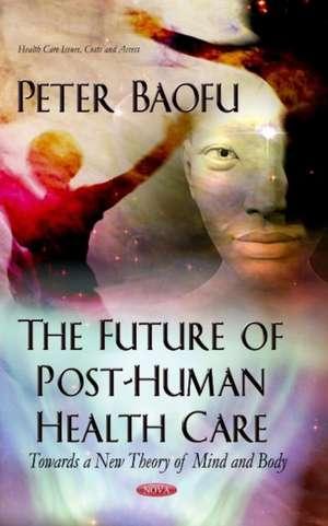 Future of Post-Human Health Care