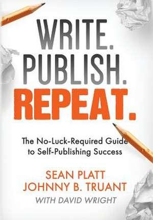 Write. Publish. Repeat. de Johnny B Truant