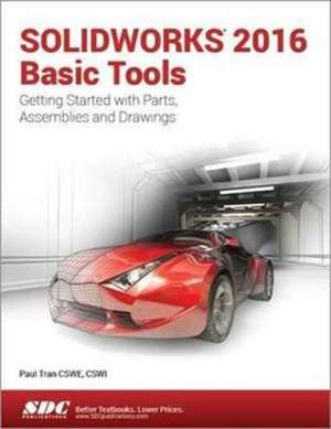 SOLIDWORKS 2016 Basic Tools de Paul Tran