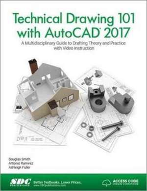 Technical Drawing 101 with AutoCAD 2017 (Including unique access code) de Antonio Ramirez