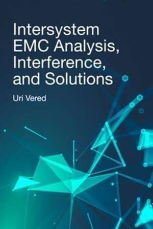 Intersystem EMC Analysis, Interference, and Solutions de Vered, Uri
