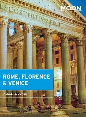 Moon Rome, Florence & Venice de Alexei J. Cohen