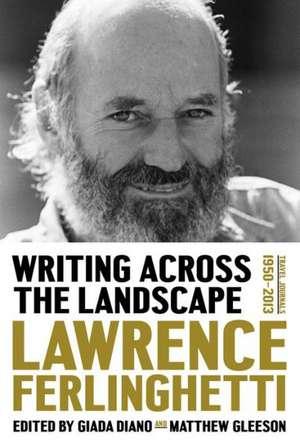 Writing Across the Landscape – Travel Journals 1960–2013 de Lawrence Ferlinghetti