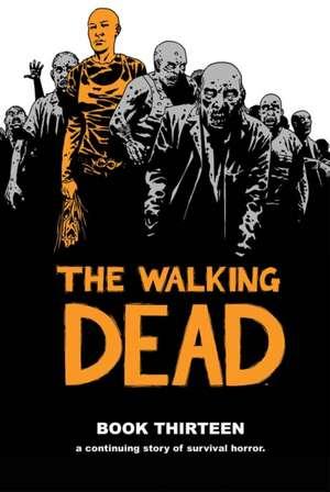 The Walking Dead Book 13 de Robert Kirkman