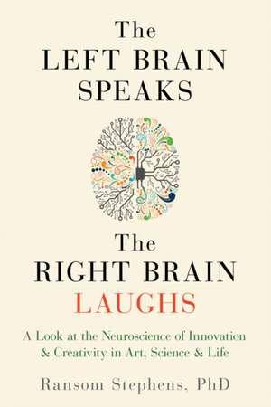 The Left Brain Speaks, the Right Brain Laughs