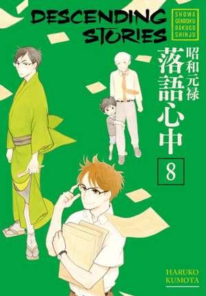 Descending Stories: Showa Genroku Rakugo Shinju 8 de Haruko Kumota