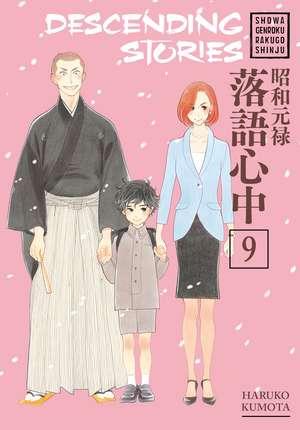 Descending Stories: Showa Genroku Rakugo Shinju 9 de Haruko Kumota