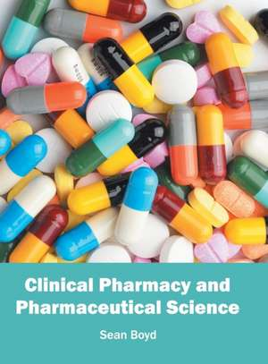 Clinical Pharmacy and Pharmaceutical Science