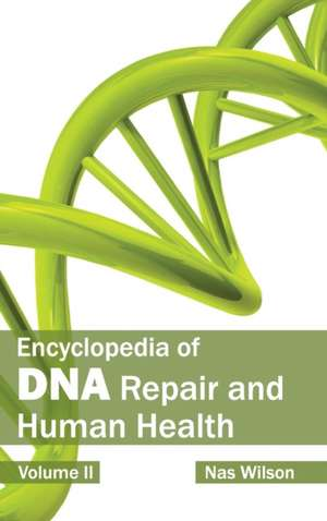 Encyclopedia of DNA Repair and Human Health