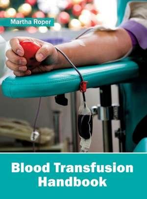 Blood Transfusion Handbook